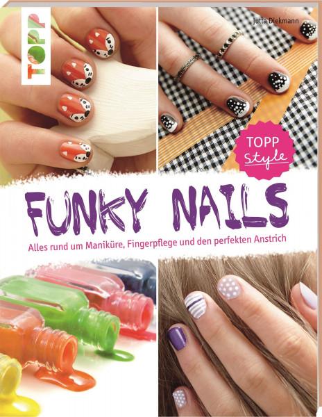 Funky Nails - Alles rund um Maniküre, Fingerpflege