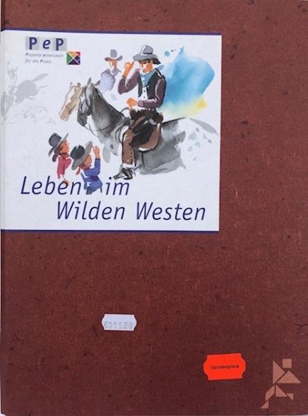 Leben im Wilden Westen
