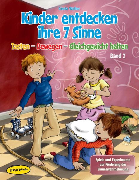Kinder entdecken ihre 7 Sinne - Band 2