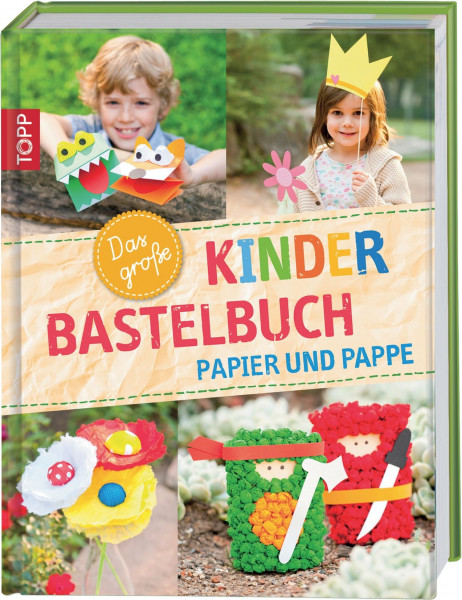 Das große Kinder Bastelbuch - Papier und Pappe