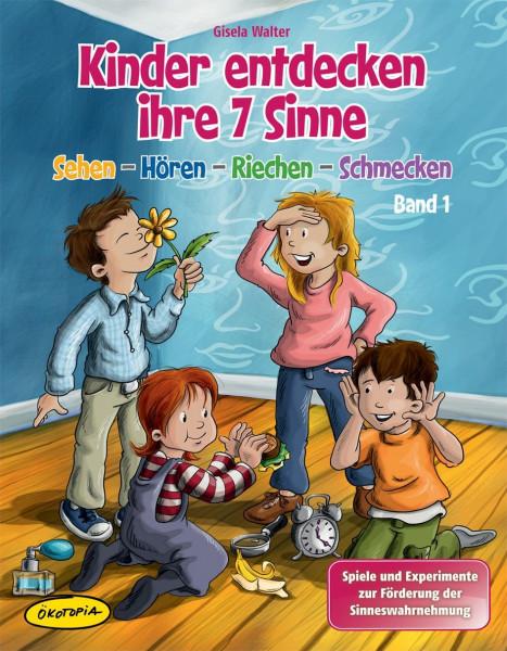 Kinder entdecken ihre 7 Sinne - Band 1