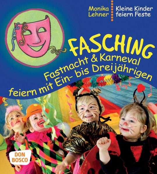 Fasching, Fastnacht & Karneval feiern mit Ein- bis