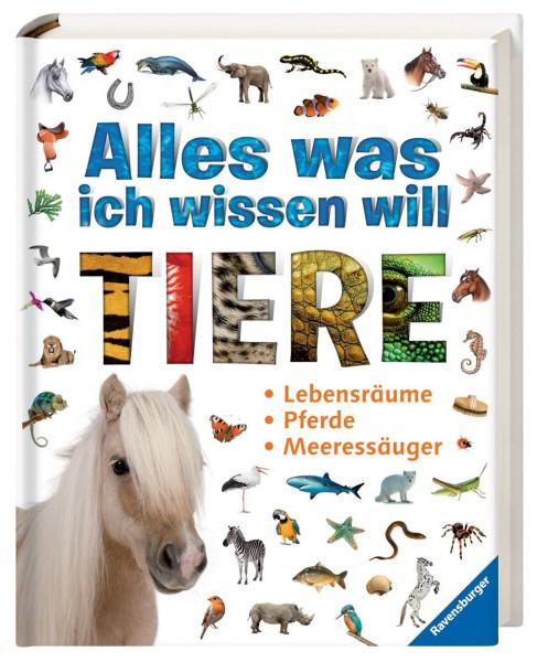 Alles was ich wissen will: Tiere - Lebensräume - Pferde - Meeressäuger