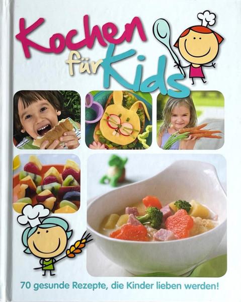 Kochen für Kids - 70 gesunde Rezepte